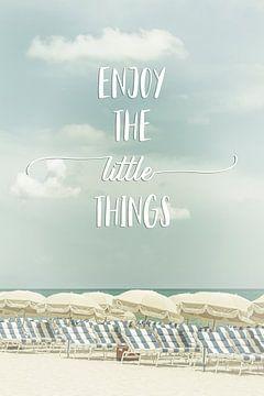 Geniet van de kleine dingen. van Melanie Viola