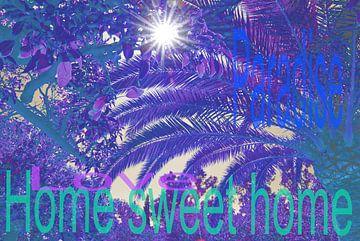 Home sweet home paradise Blue