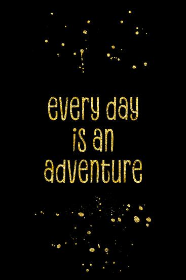 TEXT ART GOLD Every day is an adventure van Melanie Viola