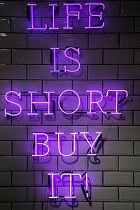 Das Leben ist kurz, kaufen Sie es.