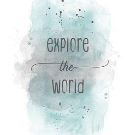 Explore the world | Aquarell türkis von Melanie Viola