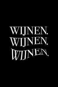 Wijnen. Wijnenn. Wijnennn. v2 van Patrick Ouwerkerk