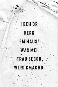 De Zwabische dialect I BEH DR HERR EM HAUS