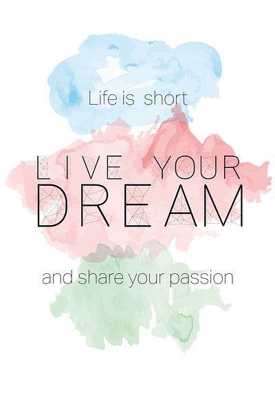 'Live your dream' in pastelkleuren van Design by Tessa