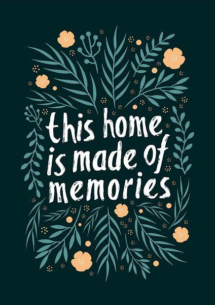 This home is made of memories (green) van Rene Hamann