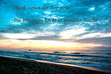 Zelfs als de dag gaat ... Je bent mijn licht in de donkere nacht. van Norbert Sülzner