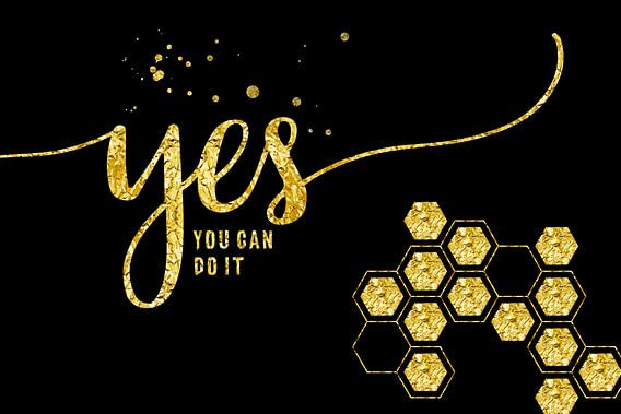TEXT ART GOLD Yes you can do it van Melanie Viola