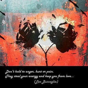Don't Hold To Anger, Hurt Or Pain...