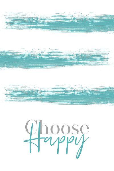 Text Art CHOOSE HAPPY van Melanie Viola