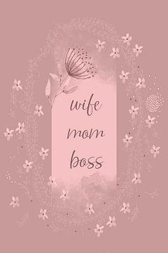 Wife - Mom - Boss van Melanie Viola