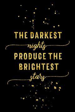 TEXT ART GOLD The darkest nights produce the brightest stars sur Melanie Viola