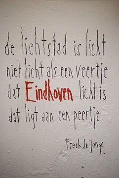 Eindhoven spreuk Freek de Jonge van Jan Theo Mellema