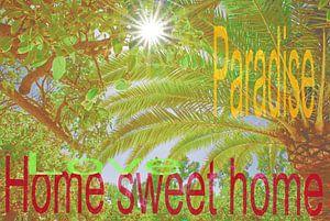 Home sweet home paradise red van Edith van Aken