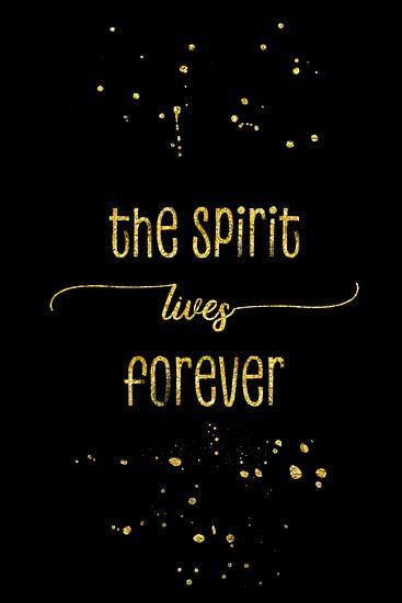 TEXT ART GOLD The spirit lives forever van Melanie Viola