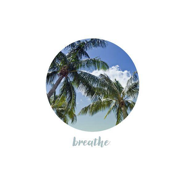 Graphic Art BREATHE | Palm Trees van Melanie Viola