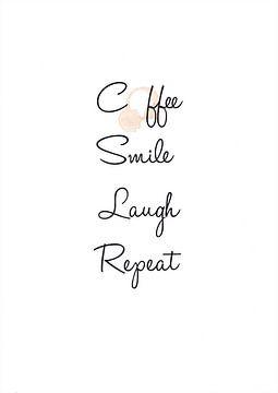 Coffee Smile Laugh Repeat van Léonie Spierings