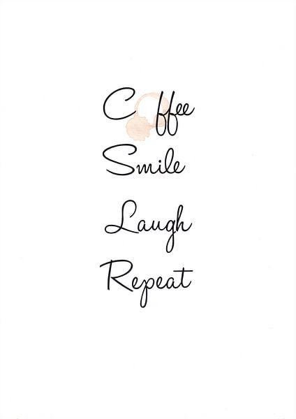 Kaffee Lächeln Lachen Wiederholen von Léonie Spierings