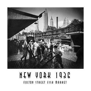 New York 1936: Fulton Street Fish Market van Christian Müringer