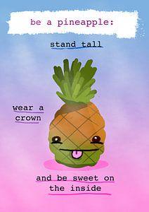 Be a pineapple. Ben een Ananas