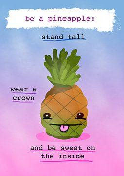 Be a pineapple. Ben een Ananas von Nicolaas Gooren
