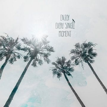 Palmen in der Sonne | enjoy every single moment von Melanie Viola