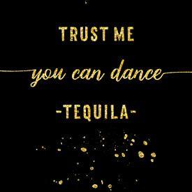 Text Art Gold YOU CAN DANCE Tequila von Melanie Viola