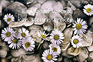 Een good woord kan stenen breken