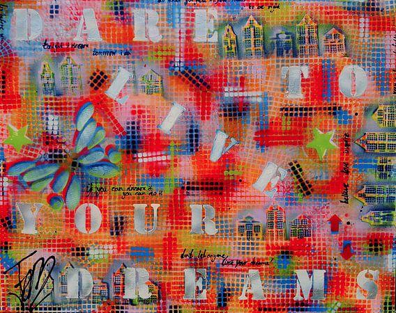 Dare To Live Your Dreams van Femke van der Tak (fem-paintings)