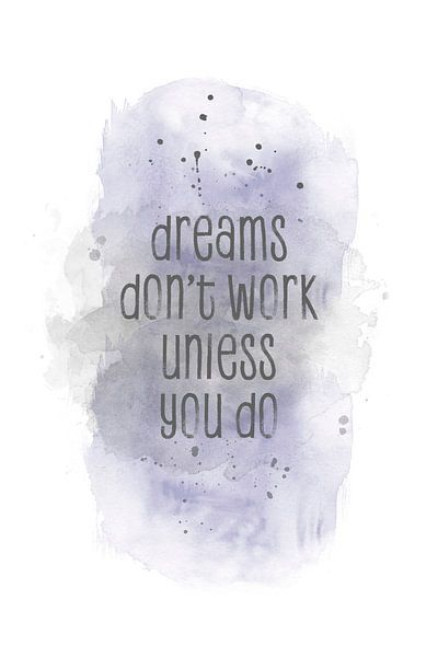 Dreams don't work unless you do | aquarelpaars van Melanie Viola
