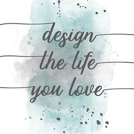 TEXT ART Design the life you love | aquarel turquoise van Melanie Viola