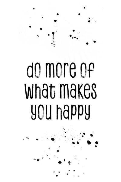 TEKST TYPE Doe meer van wat je gelukkig maakt