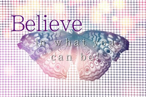 Believe (Quotes)
