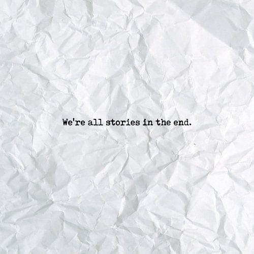 We're all stories in the end van Maarten Knops