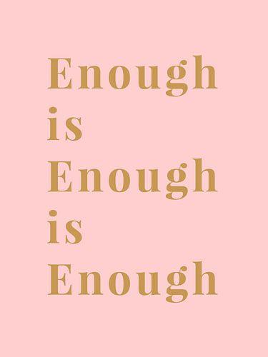 Enough is Enough is Enough