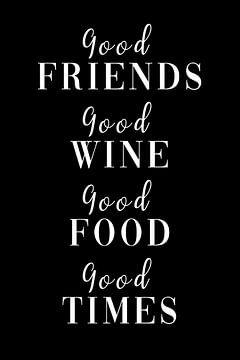 Goede vrienden - Goede wijn - Goed eten - Goed eten Goede tijd van Felix Brönnimann