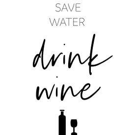 SAVE WATER - DRINK WINE von Melanie Viola