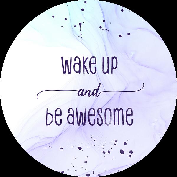 Wake up and be awesome | floating colors van Melanie Viola
