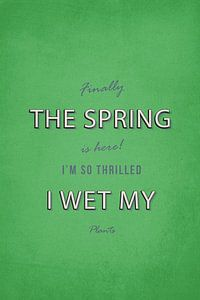 Spring wet my plants