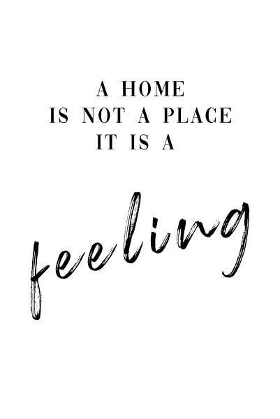 Thuis is geen plaats, maar een gevoel. van Felix Brönnimann