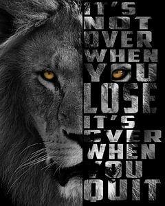 Sei ein Löwe, gib niemals auf