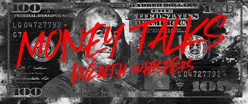 Benjamin Franklin - L'argent parle, la richesse chuchote
