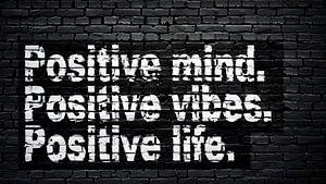 Positieve geest, positieve vibraties, positief leven.