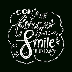 Don't forget to smile - zwart