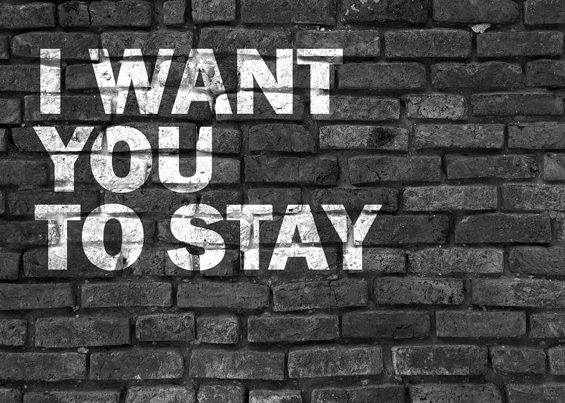 I want you to stay! Graffiti auf Mauerwerk von KalliDesignShop