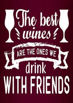 Buvez du vin avec vos amis ! Amoureux du jus de raisin - Cadeau amusant - Décoration murale exceptio sur Millennial Prints