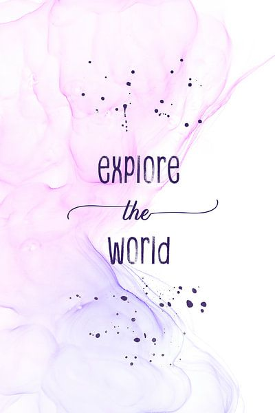 Explore the world   floating colors van Melanie Viola