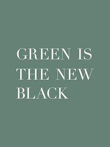 Green is the new black - Tekst Poster - Typografie van Michelle van Seters