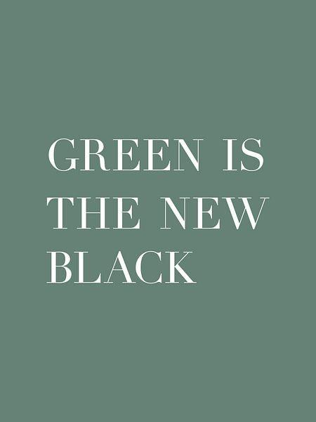 Grün ist das neue Schwarz - Text Poster - Typografie von MDRN HOME