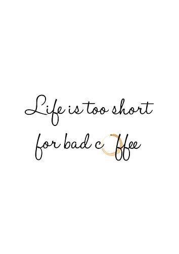 Life is too short for bad coffee van