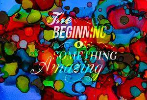 The beginning of something amazing